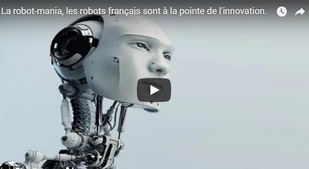 La robot-mania, les robots français sont à la pointe de l'innovation. - Journal Pour ou Contre - MowXml